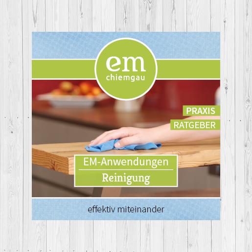 EM-Chiemgau-Praxis-Ratgeber-Reinigung mit effektiven Mikrooganismen - nachhaltig ohne Chemie - kostenlose Information