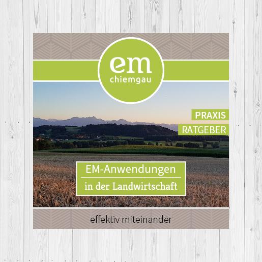 Magazin: EM-Anwendungen in der Landwirtschaft Inhalte: Das Rosenheimer Projekt, IG Agrar Impulse, Chiemgau Akademie - EM-Anwendungen: Gülle, Mist, Stallhygiene, Silage- und Heuoptimierung, Fütterungsoptimierung, Protein angepasste Fütterung, Biogas-Anlage, Grünlandpflege, Ackerbau, Wald, Terra Preta (Chiemgauer Schwarzerde Projekt), Ackerbau (Pflanzenstärkung), Beizen und EM-Produktübersicht. © EM-Chiemgau