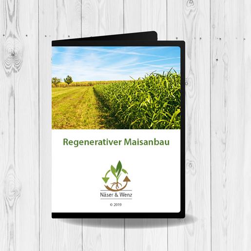 DVD-regenerativer-Maisanbau-Dietmar-Näser-Friedrich-Wenz-regenerative-Landwirtschaft