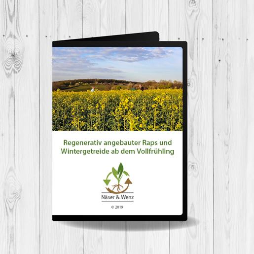 DVD-regenerativ-angebauter-Raps-und-Wintergetreide-ab-dem-Vollfrühling-Dietmar-Näser-Friedrich-Wenz-regenerative-Landwirtschaft