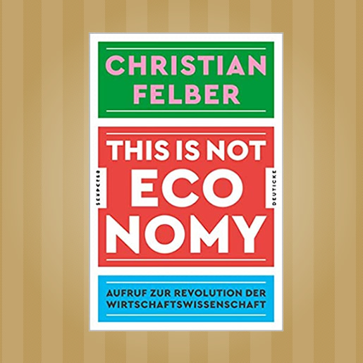 Gemeinwohlökonomie-this-is-not-economy-Christian-Felber-EM-Chiemgau